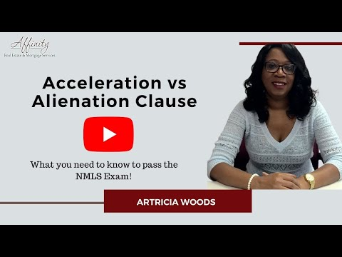 Passing the NMLS Exam - Acceleration vs Alienation Clause