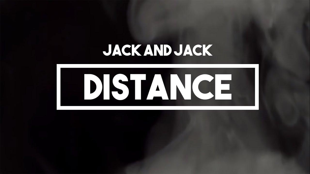 Jack And Jack Distance Lyrics Youtube
