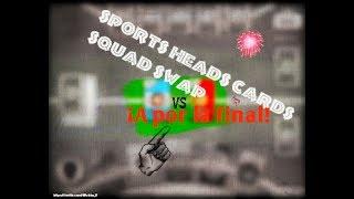 ¿LLEGAMOS A LA FINAL? | Sports Heads Cards Squad Swap #2  (RESUBIDO)