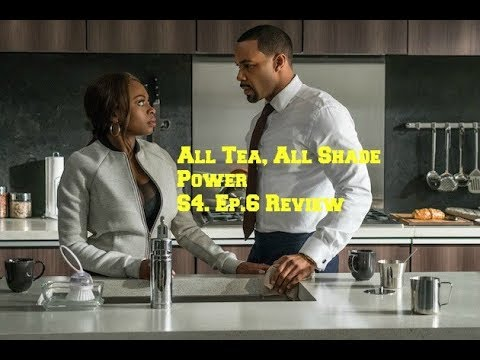 All Tea, All Shade | Power S4. Ep.6 Review