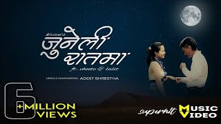 JUNELI RAATMA - Addit Shrestha & W.A.G Juneli raat ma is the first ...