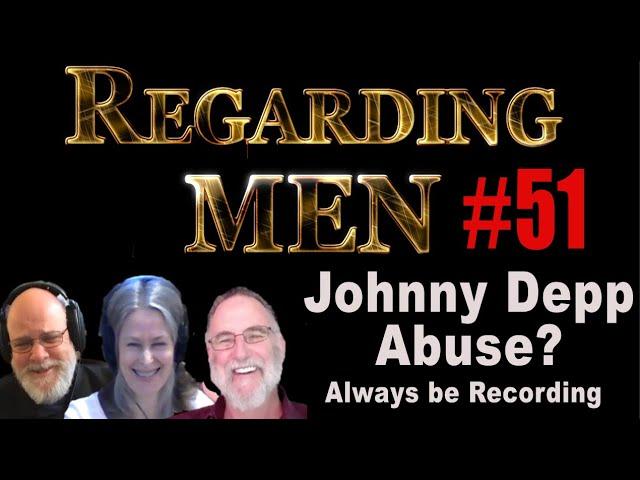 Johnny Depp Abuse: Always Be Recording - Regarding Men #51
