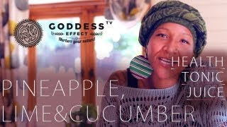 Episode 3| Amazing Tonic Juice - Pineapple, Lime & Cucumber