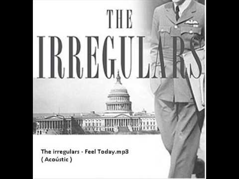 The irregulars Feel today acoustic