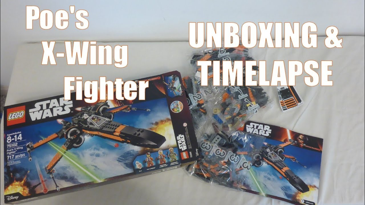 Lego Star Wars Poes X Wing Fighter Set 75102 Unboxing Poeamp039s Timelapse