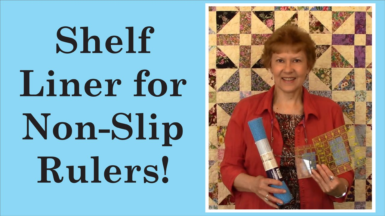 Shelf Liner For Non-Slip Rulers with Pat Speth of Nickel Quilts ...