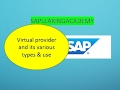 Virtual provider and its various type and use in SAP BI