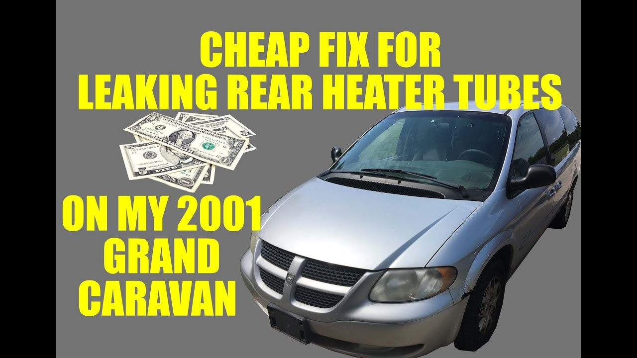 hight resolution of quick fix for the leaking rear heater tubes on my 2001 grand caravan