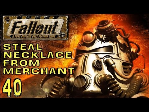 Fallout 1 -  Steal Necklace from the Merchants (The Hub) - Part #40