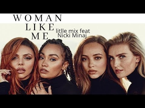 Woman Like Me – Little Mix ft. Nicki Minaj (Official Teaser)