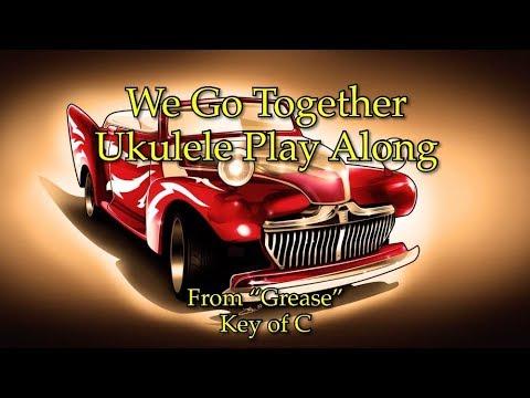 We Go Together Ukulele Play Along Youtube
