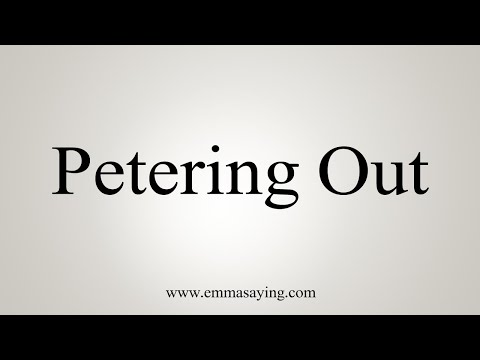 How To Say Petering Out