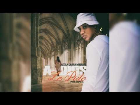 Eix La Carta Musical - A Dios Le Pido (Prod. Duarte)