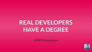 Real Developers Have a Degree