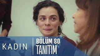 Kadın 80. Bölüm Tanıtımı