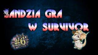 Sandzia gra w survivor #6