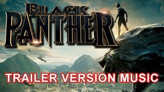 BLACK PANTHER Trailer 2 Music Version | Official Movie Soundtrack Theme Song
