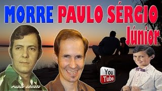 Morre Paulo Sérgio Júnior ► Filho do cantor Paulo Sérgio