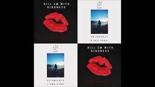 Dj crossability - kill em with fire (selena gomez vs. ed sheeran & kygo) mashup
