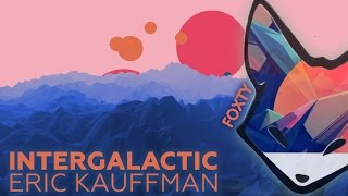 [Progressive Trance] Eric Kauffmann - Intergalactic (Original Mix)  *Free Download*