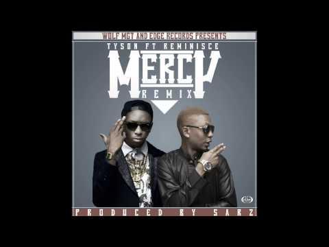 Tyson ft Reminisce - Mercy (Remix) (Prod. Sarz)