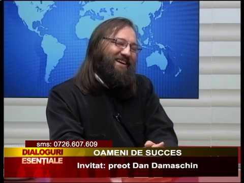 DIALOGURI ESENTIALE 21 FEBRUARIE - OAMENI DE SUCCES, PR. DAN DAMASCHIN