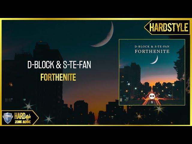D-Block & S-Te-Fan - Forthenite (Original)