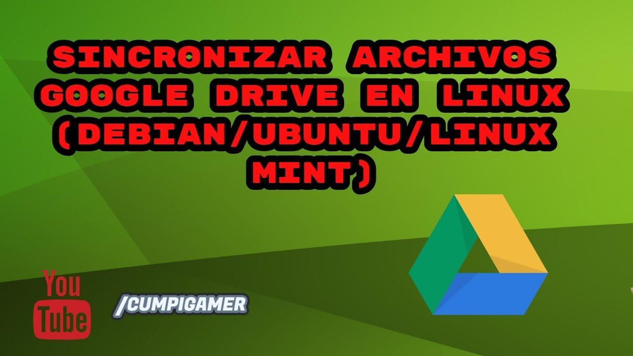 Sincronizar Archivos de Google Drive en Ubuntu/Linux Mint/Debian