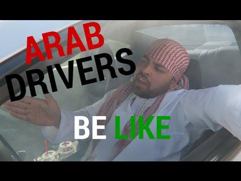 ARAB DRIVERS BE LIKE