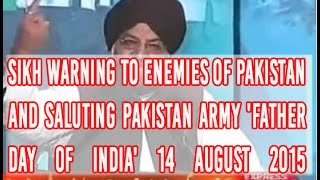 Sikh warning to enemies of Pakistan and saluting Pakistan Army 'Father Day of India' 14 August 2015