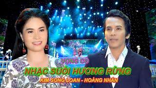 VỌNG CỔ NHẠC SUỐI HƯƠNG RỪNG, KIM SONG LOAN ft HOANG NHAN