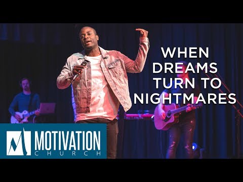 When Dreams Turn to Nightmares | Pastor Travis Jones