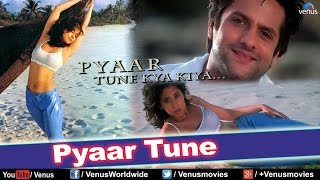 Pyaar Tune (HD) Full Video Song , Pyaar Tune Kya Kiya , Fardeen Khan, Urmila Matondkar ,
