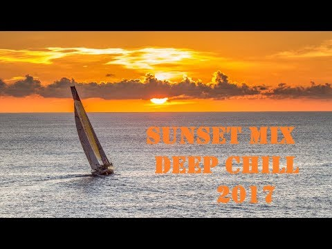 Sunset Mix - The Deep House Podcast (August 2017) Melodic Chill Mix (Sunset Video HD) Vijay & Sofia
