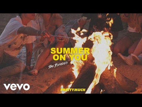PRETTYMUCH - Summer On You (Bonfire Remix) [Audio]