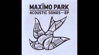 Maxïmo Park - Reluctant Love (Acoustic)