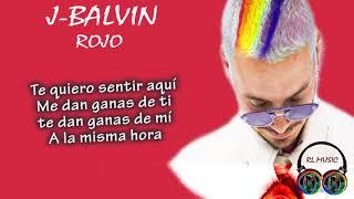 J-Balvin Rojo Letra ( Me dan ganas de ti, te dan ganas de mí a la misma hora)