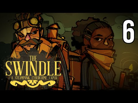 The Swindle (PC) - Episode 6 [Moths]