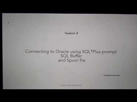 Database Concepts: SQL* plus prompt, SQL Buffer, Using Spool file