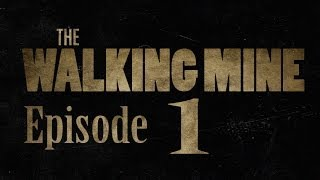 The Walking Mine сериал эпизод 1