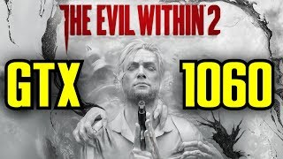 The Evil Within 2 GTX 1060 6GB OC | 1080p Ultra - High - Medium & Low | FRAME-RATE TEST