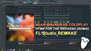 Alan Walker vs Coldplay Hymn For The Weekend Remix FL Studio Remake FLP