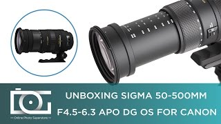 UNBOXING REVIEW | SIGMA 50-500mm F4.5-6.3 APO DG OS Telephoto Zoom Lens for CANON