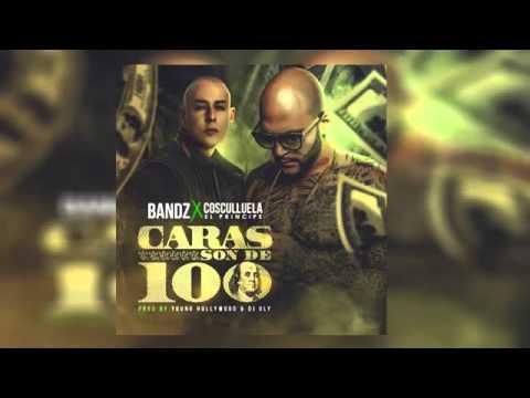 Bandz Ft Cosculluela - Caras son de 100