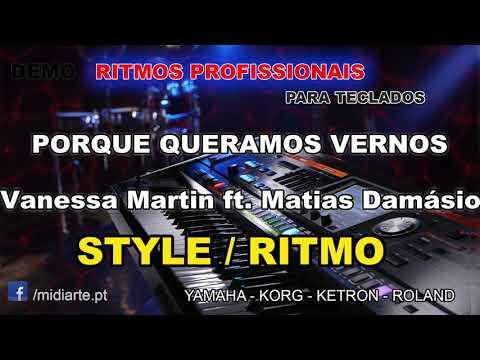 ♫ Ritmo / Style - PORQUE QUERAMOS VERNOS - Vanessa Martin ft. Matias Damásio