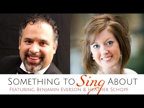 """""""Something to Sing About"""" with HEATHER SCHOPF & BEN EVERSON"""