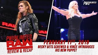 Monday Night RAW Review (2/11/19): Becky Gets Screwed & Vince Introduces His New Puppet