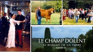 Le Champ Dolent - épisode 2