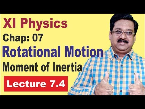 NCERT XI Physics Chap-7.4 | Moment of Inertia | System of particles | Rotational Motion |