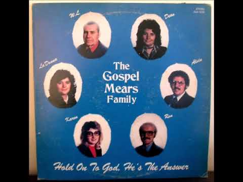Gone by the Gospel Mears Family